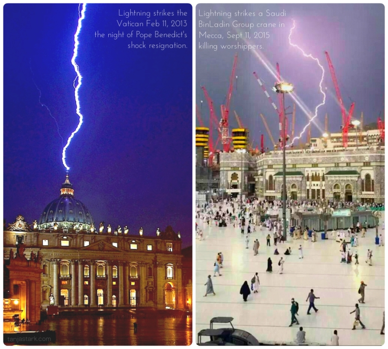 Curious.  Lightning struck the Vatican, February 11, 2013 on the night of the shock resignation of Pope Benedict.   Lightning struck Mecca on September 11, 2015 toppling a crane owned by the Saudi BinLaden Group, killing worshippers.